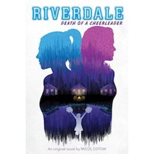 Riverdale #4: Death Of A Cheerleader (riverdale, Book 4) Books