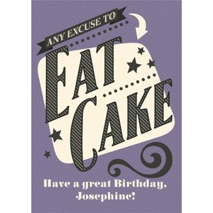Any Excuse To Eat Cake Personalised Text Birthday Card, Standard Size By Moonpig Gw005 St