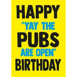 Cheeky Chops Happy Yay The Pubs Are Open Birthday Card, Standard Size By Moonpig Ckp139 St