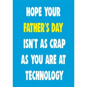 Moonpig Cheeky Chops Hope Your Father's Day Isn't As Crap You Are At Technology Card, Giant Size B Ckp114