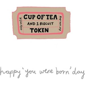Cup Of Tea Token Happy You Were Born Day Birthday Card, Large Size By Moonpig Ypg003 Lg