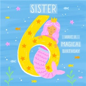 Cute Illustrated Mermaid 6 Today Magical Sister Birthday Card, Square Card Size By Moonpig Cnn030a Sq Sq