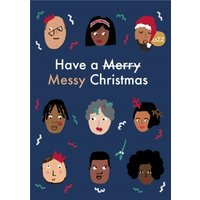 Diverse Characters Faces Funny Have A Merry Messy Christmas Card, Standard Size By Moonpig Tup012 St