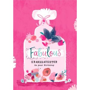 Floral Birthday Card - Granddaughter Fabulous Perfume, Large Size By Moonpig Fla009 Lg