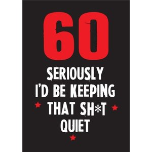 Funny Cheeky Chops 60 Seriously Id Be Keeping That Quiet Card, Large Size By Moonpig Ckp034 Lg