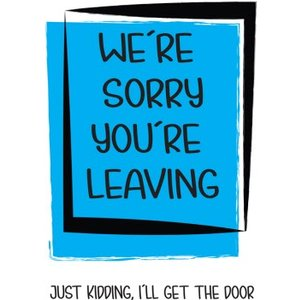 Funny Cheeky Chops Were Sorry Youre Leaving Just Kidding Card, Giant Size By Moonpig Ckp038