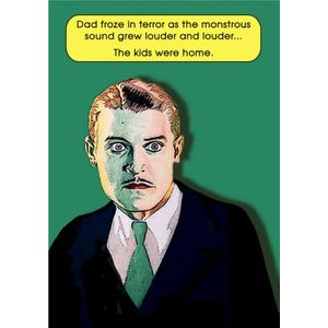 Funny Cheeky Dad Froze In Terror The Kids Were Home Card, Standard Size By Moonpig Gll029 St