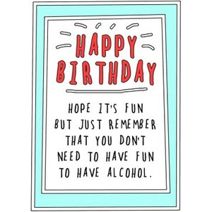 Moonpig Funny Cheeky Happy Birthday Hope Its Fun But Just Remember Alcohol Card, Large Size By Moo Gll020 Lg