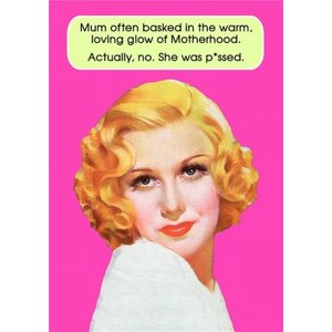 Moonpig Funny Cheeky Mum Often Basked In The Glow Of Motherhood Actually She Was Pissed Card, Gian Gll026