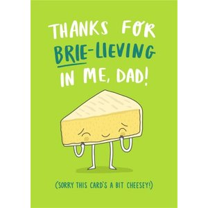 Funny Thanks For Brie-lieving In Me Dad Cheese Thank You Card, Large Size By Moonpig Chcl024 Lg