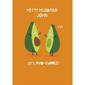 Lets Avo-cuddle Funny Birthday Card To My Husband, Standard Size By Moonpig Whi009 St