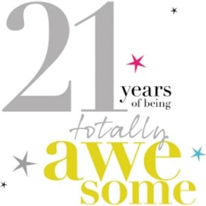 Moonpig Modern Typographic Design Age 21 Years Of Being Totally Awesome Card, Standard Size By Moo Papg058 St