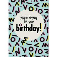 Retro Design Yippie Ki Yay Its Your Birthday Card, Large Size By Moonpig Papg030 Lg
