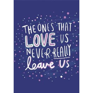 The Ones That Love Us Never Really Leave Sympathy Card, Standard Size By Moonpig Kab066 St