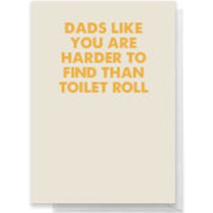 By Iwoot Dads Like You Are Harder To Find Than Toilet Roll Greetings Card - Large Card  Rc 33619 E9e4d5 A4