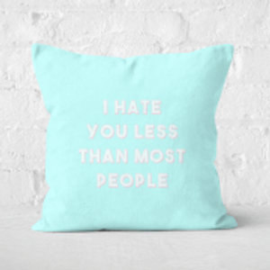 Valentine's 2019 I Hate You Less Than Most People Square Cushion - 50x50cm - Soft Touch  Cu 10930 50x50 St