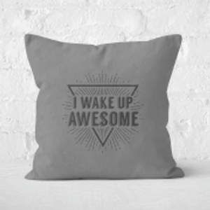 Mens Slogan I Wake Up Awesome Square Cushion - 50x50cm - Soft Touch  Cu 828 50x50 St
