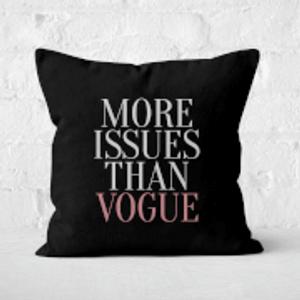 Ladies Slogan More Issues Than Vogue Square Cushion - 40x40cm - Soft Touch  Cu 3503 40x40 St