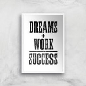 The Motivated Type Dreams And Work Equal Success Giclee Art Print - A2 - White Frame Multi Pr 27491 Ffffff A2wf, Multi