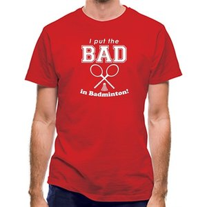 Chargrilled I Put The Bad In Badminton! Classic Fit. C0badinbadminton Novelty T Shirts