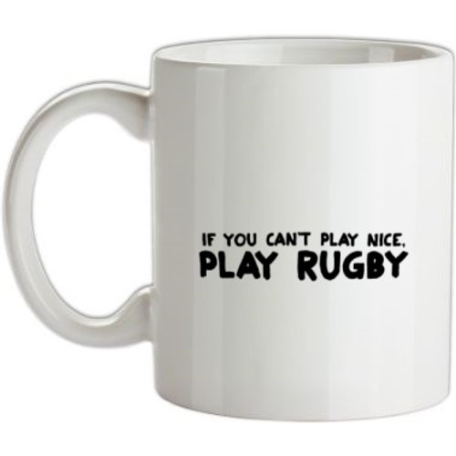Chargrilled If You Cant Play Nice Play Rugby Mug. G0ifyoucantplayniceplayrugby Novelty T Shirts