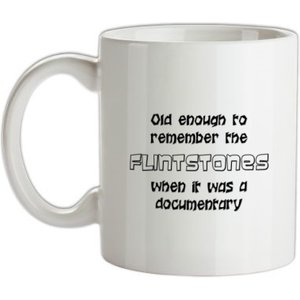 Chargrilled Old Enough To Remember The Flintstones When It Was A Documentary Mug. G0oldenoughtoremembertheflintstoneswhenitwasadocumentary Novelty T S