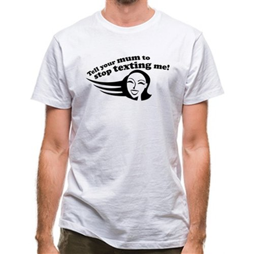 Chargrilled Tell Your Mum To Stop Texting Me! Classic Fit. C0tellyourmumtostoptextingme Novelty T Shirts